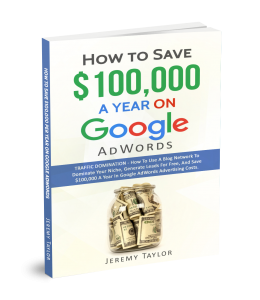 How to Save $100,000 a Year on Google AdWords 3D Book Cover